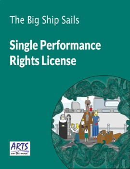 License for performing The Big Ship Sails drama play script to an audience