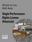 License for giving a performance of Whistle As You Walk Away drama play script