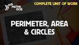 Perimeter, Area & Circles - Complete Unit of Work