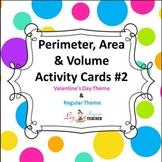Perimeter, Area & Volume Math Center Cards #2 - Valentines Day & Regular theme