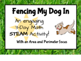Perimeter and Area STEAM Project- Fencing My Dog In