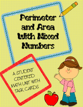 Perimeter and Area With Mixed Numbers Unit Plan/Task Cards