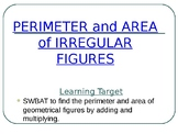 Perimeter and Area of Irregular Figures