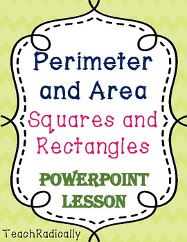 Perimeter and Area of Squares and Rectangles