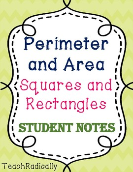 Perimeter and Area of Squares and Rectangles Student Notes