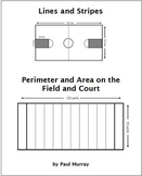 Perimeter and Area Word Problems:  Lines and Stripes on the Field & Court