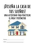Perimeter and area project Spanish/ Diseña una casa Proyecto de perímetro y área