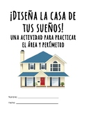 Perimeter and area project Spanish/ Diseña una casa Proyec