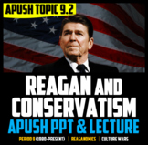 Period 9 APUSH: Topic 9.2 PowerPoint & Lecture - Reagan & Conservatism