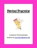 Period Practice