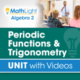 Periodic Functions & Trigonometry   Algebra 2 Unit with Vi