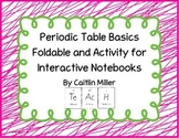 Periodic Table Basics Foldable and Activity for Interactive Notebooks