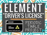 """Periodic Table Project """"Element Driver's License"""""""