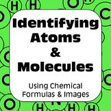 Atoms & Molecules: Classifying Matter