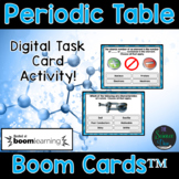 Periodic Table Task Cards - Digital Boom Cards™