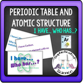 Periodic Table and Atomic Stucture: I have... Who has?  Free Science Game