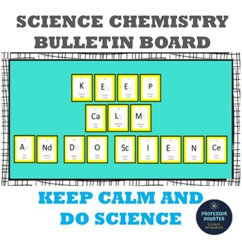 Science Bulletin Board Back to School Chemistry Keep Calm and Do Science!