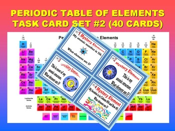 Periodic Table of Elements Task Cards - Set #2 (40 cards)