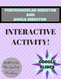 Perpendicular Bisector and Angle Bisector - Interactive Google Slide Activity