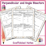 Perpendicular and Angle Bisectors - Scaffolded Notes