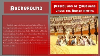 Persecution of Christians in the Roman Empire (26-slide PPT & graphic organizer)