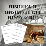 Persecutions of Christians in Rome Primary Source Analysis