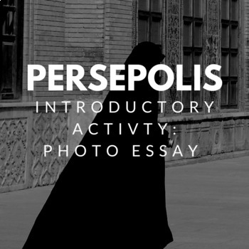 Persepolis Essays Teaching Resources  Teachers Pay Teachers  Persepolis Introductory Activity Iran Photo Essay