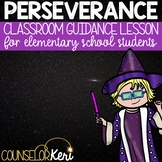 Perseverance Activity Classroom Guidance Lesson for Elementary School Counseling
