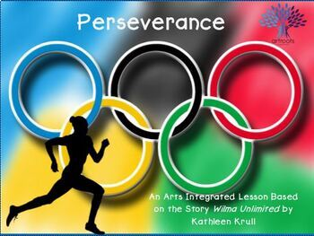 Perseverance - An Arts Integrated Lesson from the Book Wilma Unlimited