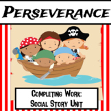 Work Completion Social Story Unit about Perseverance