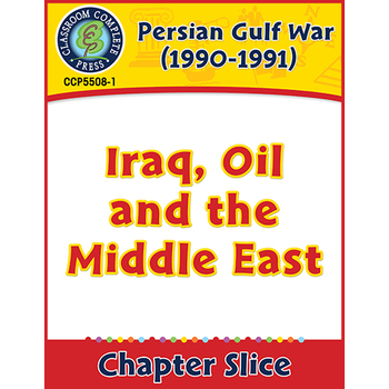 Persian Gulf War (1990-1991): Iraq, Oil and the Middle East Gr. 5-8