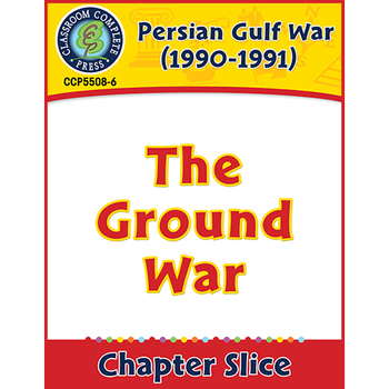 Persian Gulf War (1990-1991): The Ground War Gr. 5-8
