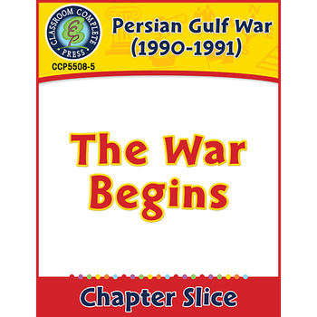 Persian Gulf War (1990-1991): The War Begins Gr. 5-8