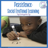 Persistence: Social Emotional Learning