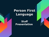 Person First Language Staff Presentation