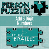 Person Puzzle - Add 3 Digit Numbers - Louis Braille Worksheet