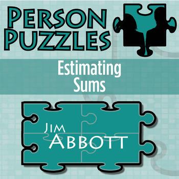 Person Puzzle - Estimating Sums - Jim Abbott Worksheet