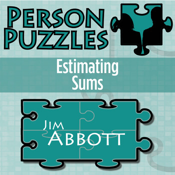 Person Puzzle - Estimating Sums - Jim Abbott Worksheet