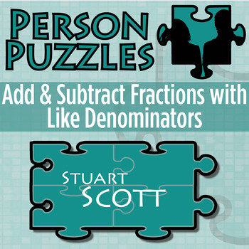 Person Puzzle - Add & Subtract Fractions (like denominators) - Stuart Scott WS