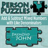 Person Puzzle - Add & Subtract Mixed Numbers (like denominators) - Daymond John