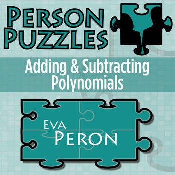 Person Puzzle -- Adding & Subtracting Polynomials - Eva Peron WS