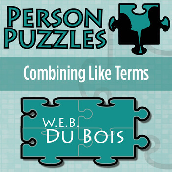 Person Puzzle -- Combining Like Terms - W.E.B. Du Bois Worksheet