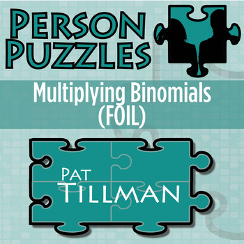 Person Puzzle -- FOIL -- Multiplying Binomials - Pat Tillman Worksheet