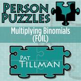 Person Puzzle - FOIL - Multiplying Binomials - Pat Tillman Worksheet
