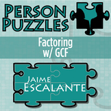 Person Puzzle - Factoring with GCF - Jaime Escalante Worksheet