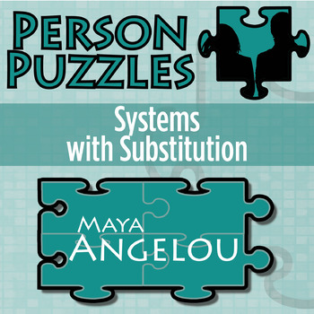 Person Puzzle - Systems with Substitution - Maya Angelou Worksheet