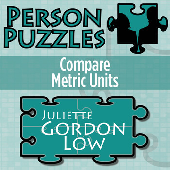 Person Puzzle - Comparing Metric Units - Juliette Gordon Low Worksheet