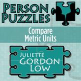 Person Puzzle - Comparing Metric Units - Juliette Gordon Low Worksheet