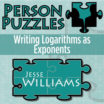 Person Puzzle - Converting Exponentials and Logarithms - Jesse Williams WS