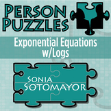 Person Puzzle - Exponential Equations w/Logs - Sonia Sotomayor Worksheet